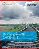 Mastering AutoCAD Civil 3D 2013, Louisa Holland and Kati Mercier, 1118281756