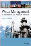 Waste Management in the Chemical and Petroleum Industries, Alireza Bahadori, 1118731751