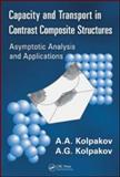 Capacity and Transport in Contrast Composite Structures, A. A. Kolpakov and A. G. Kolpakov, 1439801754