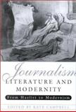 Journalism, Literature and Modernity : From Hazlitt to Modernism, Campbell, Kate, 1853311758
