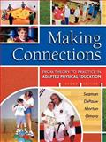 Making Connections : From Theory to Practice in Adapted Physical Education, Seaman, Janet A., 1890871753