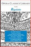 Rigoletto : Opera Classics Library Series, Fisher, Burton D., 1930841752