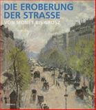 Die Eroberung der Strasse : Von Monet bis Grosz, Hirmer Verlag, 3777431753