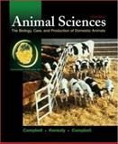 Animal Sciences : The Biology, Care, and Production of Domestic Animals, Campbell, David P. and Campbell, Karen L., 0073661759