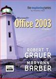 Exploring Microsoft Office 2003 Vol. 1 : Adhesive Bound, Grauer, Robert T. and Barber, Maryann, 0131451758