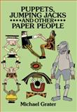 Puppets, Jumping Jacks and Other Paper People, Michael Grater, 0486281752