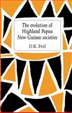 The Evolution of Highland Papua New Guinea Societies, Feil, D. K., 0521131758