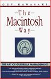 The Macintosh Way : The Art of Guerrilla Management, Kawasaki, Guy, 0673461750