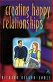 Creating Happy Relationships, Nelson-Jones, Richard, 0826461751