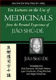 Ten Lectures on the Use of Formulas : From the Personal Experience of Jiao Shu-De = Fang Ji Xin de Shi Jiang, Jiao, Shude, 0912111755