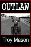 Outlaw, Troy Mason, 1478711752