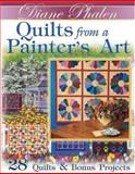 Quilts from a Painter's Art, Diane Beginnes-Phalen, 1890621757