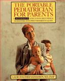 The Portable Pediatrician for Parents, Laura W. Nathanson, 0062731769
