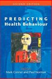 Predicting Health Behaviour, Conner, Mark and Norman, Paul, 0335211763
