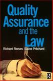Quality Assurance and the Law, Pritchard, Elaine and Reeves, Richard, 0750641762