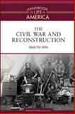 The Civil War and Reconstruction, 1860 - 1876, , 0816071764