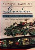 A Native Hawaiian Garden, John L. Culliney and Bruce P. Koeble, 0824821769
