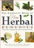 The Complete Book of Home Herbal Remedies, Jade Britton and Tamara Kircher, 1552091767