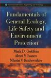 Fundamentals of General Ecology, Life Safety and Environment Protection, Mark D. Goldfein, Alexei V. Ivanov, Nikolai V. Kozhevnikov, 1616681764