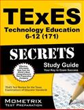 TExES (171) Technology Education 6-12 Exam Secrets Study Guide : TExES Test Review for the Texas Examinations of Educator Standards, TExES Exam Secrets Test Prep Team, 162733176X