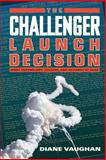 The Challenger Launch Decision, Diane Vaughan, 0226851761