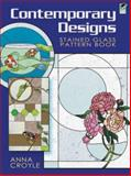 Contemporary Designs Stained Glass Pattern Book, Anna Croyle, 0486471764