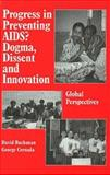 Progress in Preventing AIDS? : Dogma, Dissent and Innovation - Global Perspectives, , 0895031760