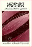 Movement Disorders : A Neuropsychiatric Approach, Lohr, James B. and Wisniewski, Alexander A., 0898621763