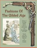Fashions of the Gilded Age Vol. 2 : Evening, Bridal, Sports, Outerwear, Accessories, and Dressmaking 1877-1882, , 0963651765