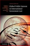 Global Public Interest in International Investment Law, Kulick, Andreas, 1107021766
