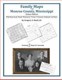 Family Maps of Monroe County, Mississippi, Deluxe Edition : With Homesteads, Roads, Waterways, Towns, Cemeteries, Railroads, and More, Boyd, Gregory A., 142031176X