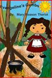 Evangeline's Gumbo, Mary Theriot, 1491221763