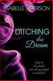 Ditching the Dream, Isabelle Peterson, 1494291762