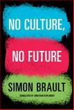 No Culture, No Future, Brault, Simon, 1897151764