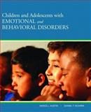 Children and Adolescents with Emotional and Behavioral Disorders, Austin, Vance L. and Sciarra, Daniel T., 0205501761
