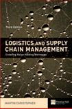 Logistics and Supply Chain Management : Creating Value-Adding Networks, Christopher, Martin, 0273681761