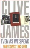 Even as We Speak, Clive James, 0330481762