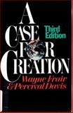A Case for Creation, Wayne Friar and Percival Davis, 0802401767