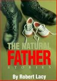 The Natural Father, Robert Lacy, 0898231760