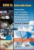 Drug Interdiction : Partnerships, Legal Principles, and Investigative Methodolgies for Law Enforcement, Steffen, George S. and Candelaria, Samuel M., 142009176X