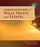 Administration of Wills, Trusts, and Estates, Myers, Scott and Brown, Gordon, 1428321764