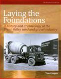Laying the Foundations [CBA] : A history and archaeology of the Trent Valley Sand, Cooper, Tim, 1902771761
