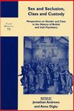 Sex and Seclusion, Class and Custody : Perspectives on Gender and Class in the History of British and Irish Psychiatry, , 9042011769