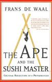 The Ape and the Sushi Master, Franz De Waal, 0465041760
