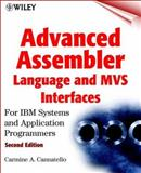 Advanced Assembler Language and MVS Interfaces : For IBM Systems and Applications Programmers, Cannatello, Carmine A., 0471361763