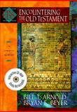 Encountering the Old Testament : A Christian Survey, Arnold, Bill T. and Beyer, Bryan E., 0801021766