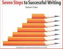 Seven Steps to Successful Writing : 32-Page Flipchart That Guides Kids Through All Forms of Writing, Foster, Graham, 1551381761