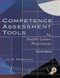 Competence Assessment Tools for Health-System Pharmacies, Murdaugh, Lee B., 158528176X