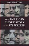 The American Short Story and Its Writer : An Anthology, Ann Charters, 0312191766