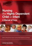 Nursing the Highly Dependent Child or Infant : A Manual of Care, , 1405151765